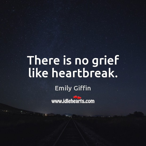 Image, There is no grief like heartbreak.