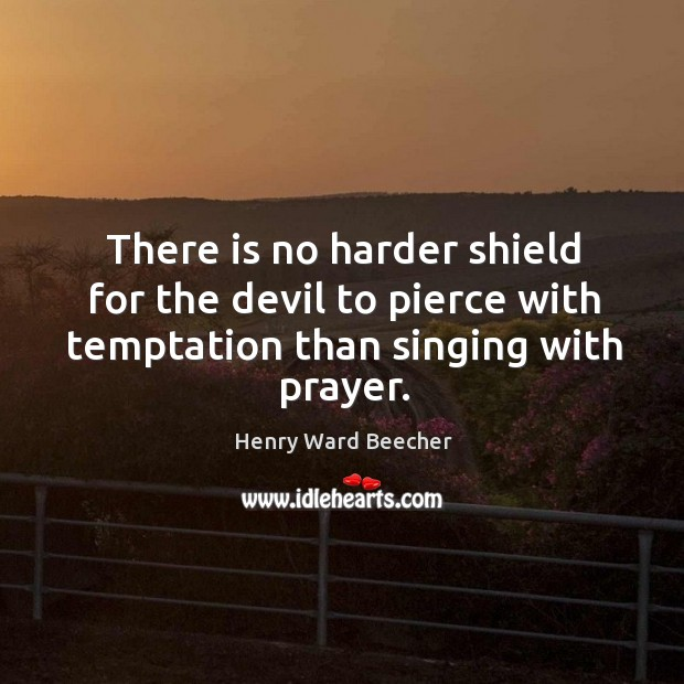 Image, There is no harder shield for the devil to pierce with temptation