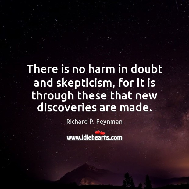 There is no harm in doubt and skepticism, for it is through Image