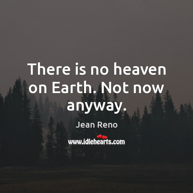 Picture Quote by Jean Reno
