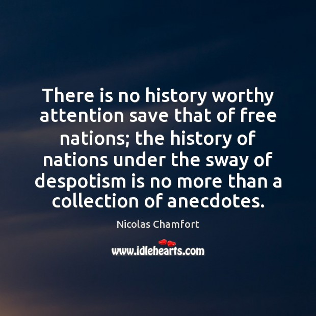 There is no history worthy attention save that of free nations; the Image