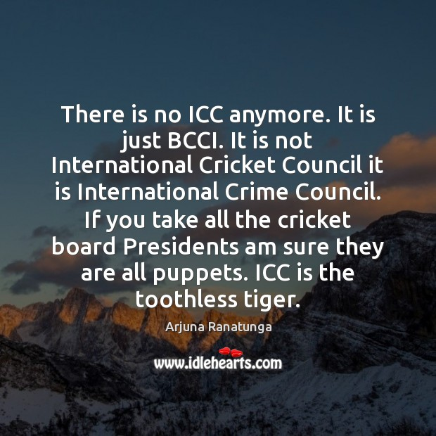Image, There is no ICC anymore. It is just BCCI. It is not