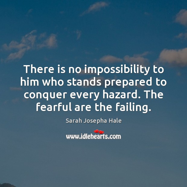 There is no impossibility to him who stands prepared to conquer every Image