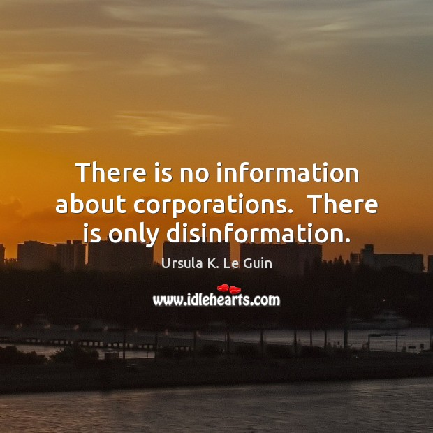 There is no information about corporations.  There is only disinformation. Image