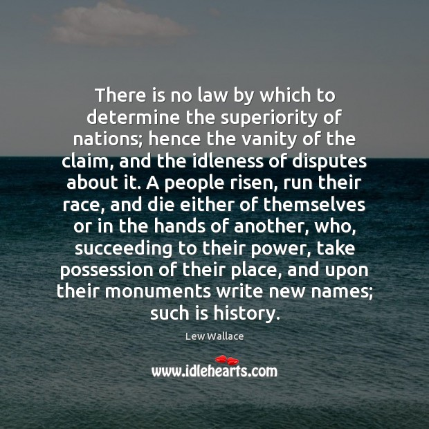 There is no law by which to determine the superiority of nations; Image