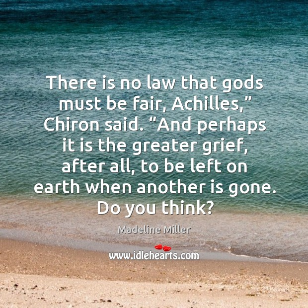 """There is no law that Gods must be fair, Achilles,"""" Chiron said. """" Image"""