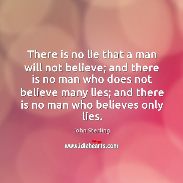 Image, There is no lie that a man will not believe;