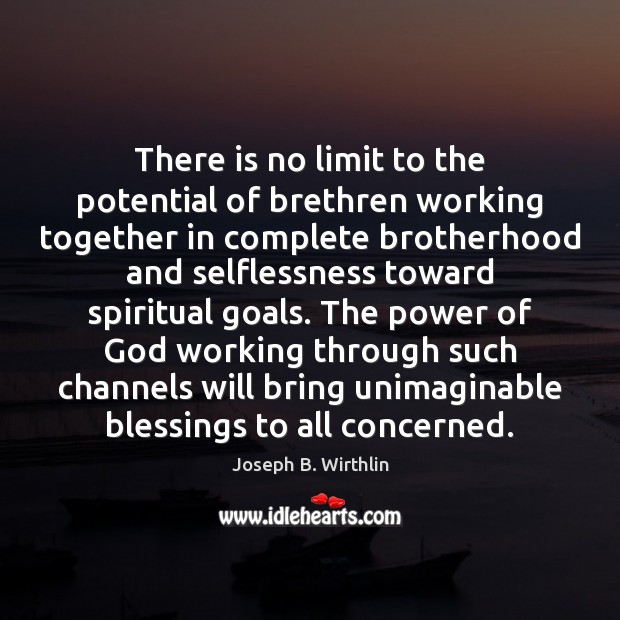 There is no limit to the potential of brethren working together in Image