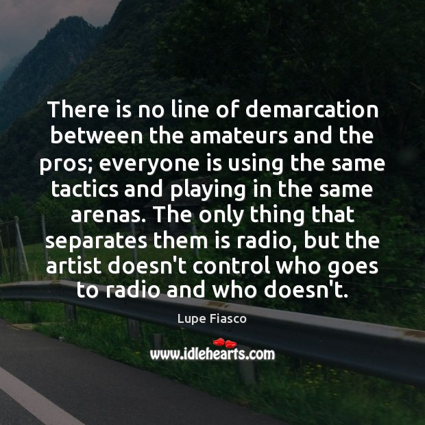 There is no line of demarcation between the amateurs and the pros; Image