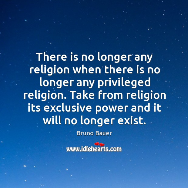 There is no longer any religion when there is no longer any Image
