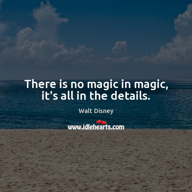 Image, There is no magic in magic, it's all in the details.