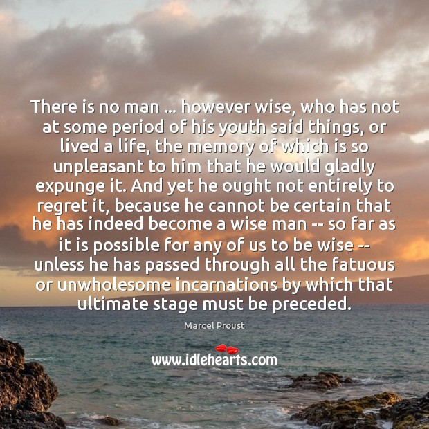 Image, There is no man … however wise, who has not at some period
