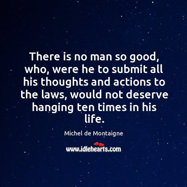 Image, There is no man so good, who, were he to submit all