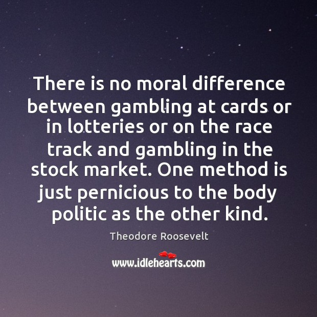 Image, There is no moral difference between gambling at cards or in lotteries