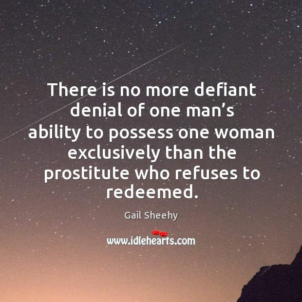 Image, There is no more defiant denial of one man's ability to possess one woman exclusively
