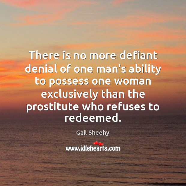 Image, There is no more defiant denial of one man's ability to possess