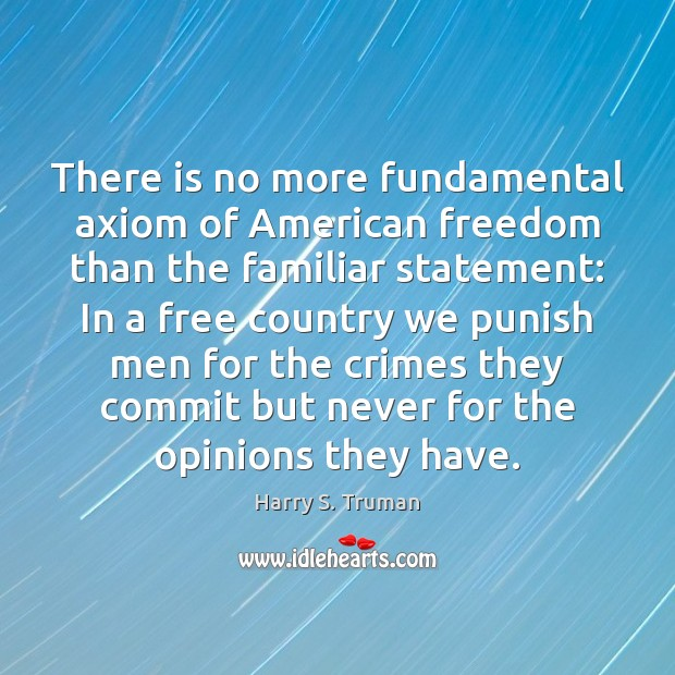 Image, There is no more fundamental axiom of American freedom than the familiar