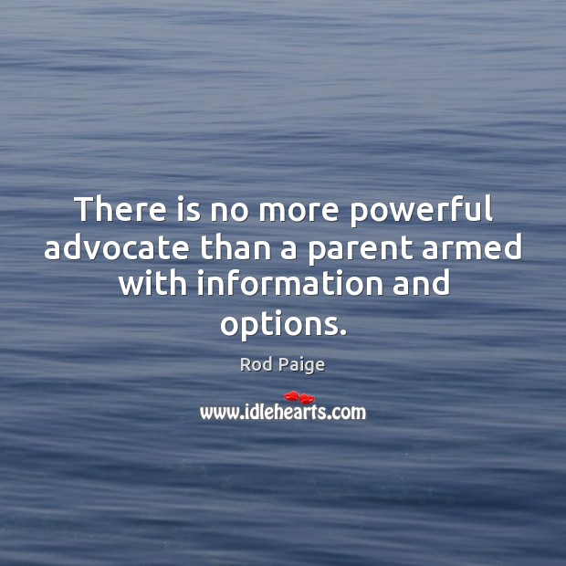 There is no more powerful advocate than a parent armed with information and options. Image