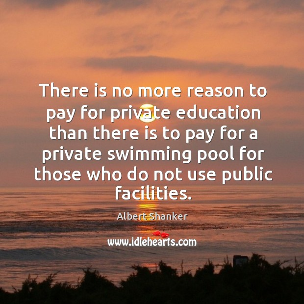 Image, There is no more reason to pay for private education