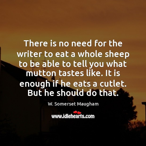 There is no need for the writer to eat a whole sheep Image