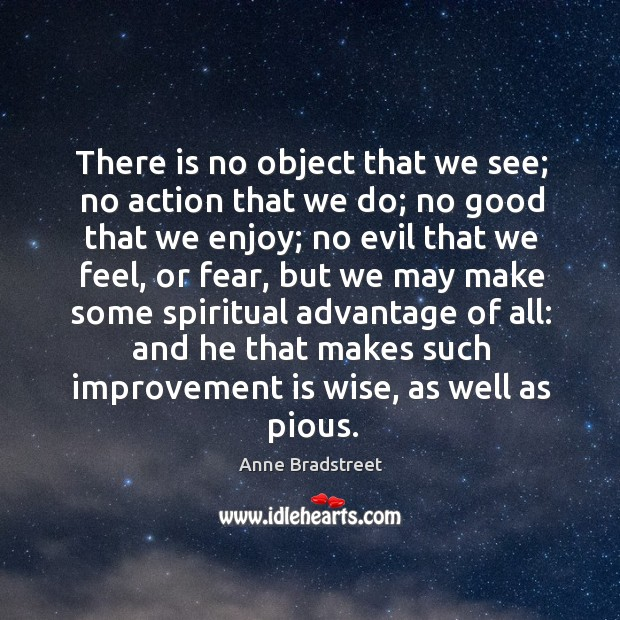 Image, There is no object that we see; no action that we do; no good that we enjoy;