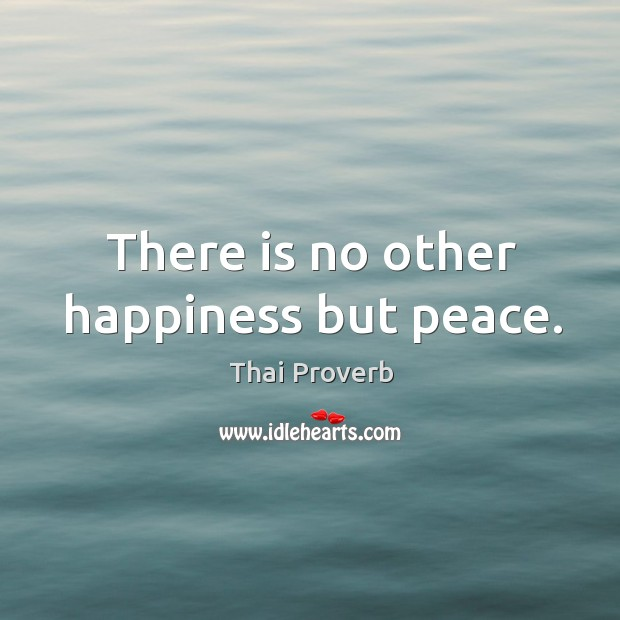 There is no other happiness but peace. Thai Proverbs Image