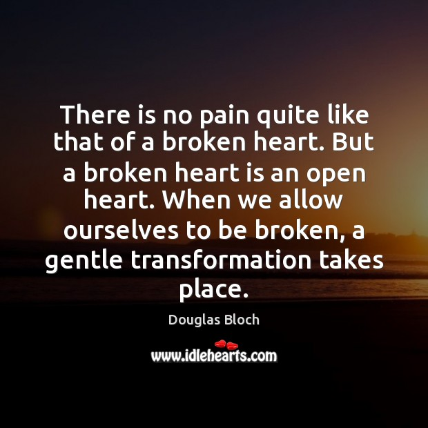 There is no pain quite like that of a broken heart. But Broken Heart Quotes Image