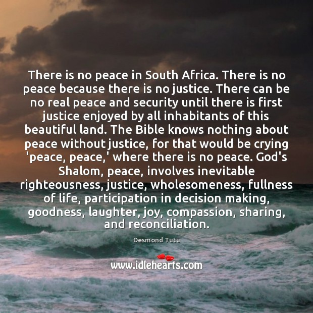 There is no peace in South Africa. There is no peace because Desmond Tutu Picture Quote