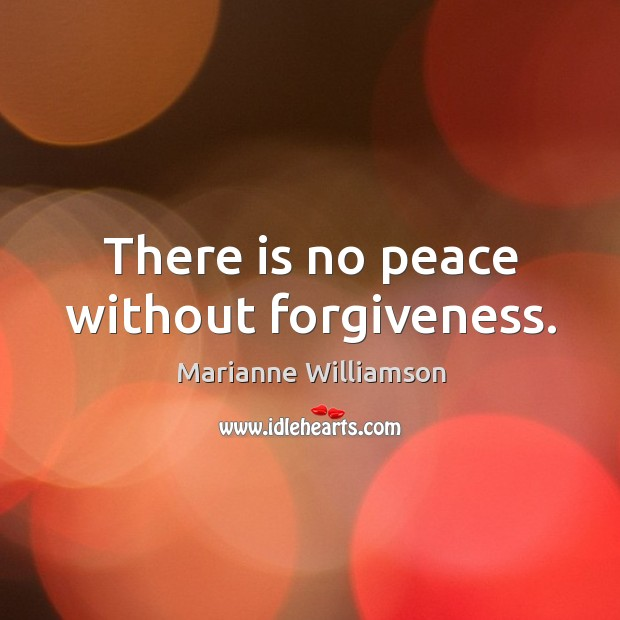 Image, There is no peace without forgiveness.