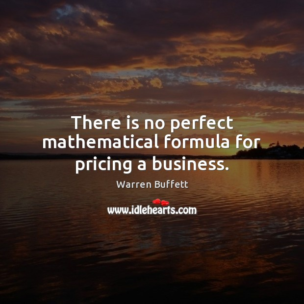 Image about There is no perfect mathematical formula for pricing a business.
