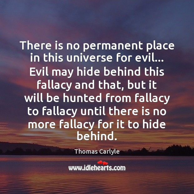 There is no permanent place in this universe for evil… Evil may Image