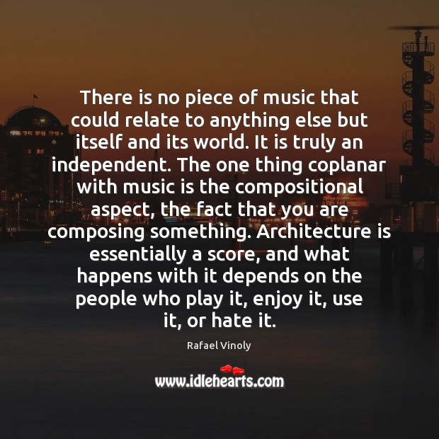There is no piece of music that could relate to anything else Architecture Quotes Image
