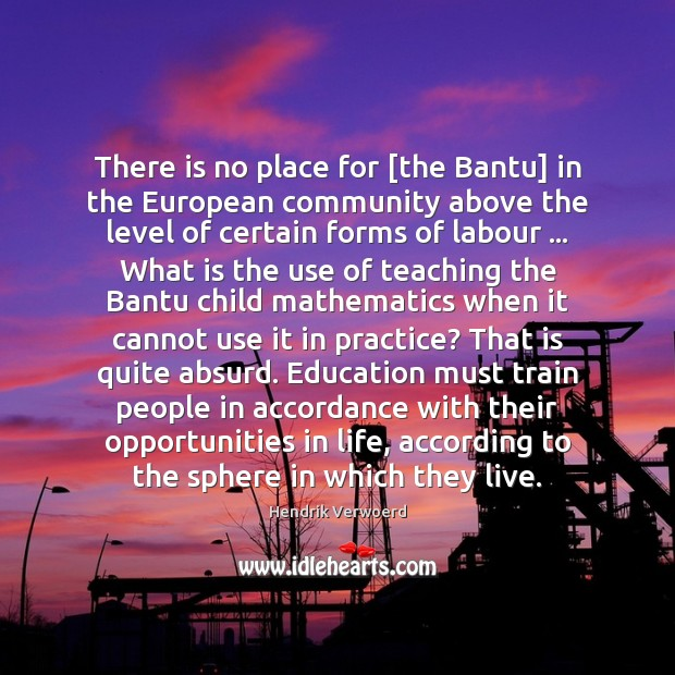 There is no place for [the Bantu] in the European community above Image
