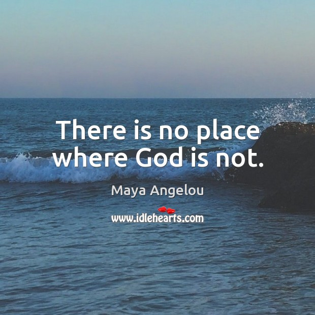 Image, There is no place where God is not.