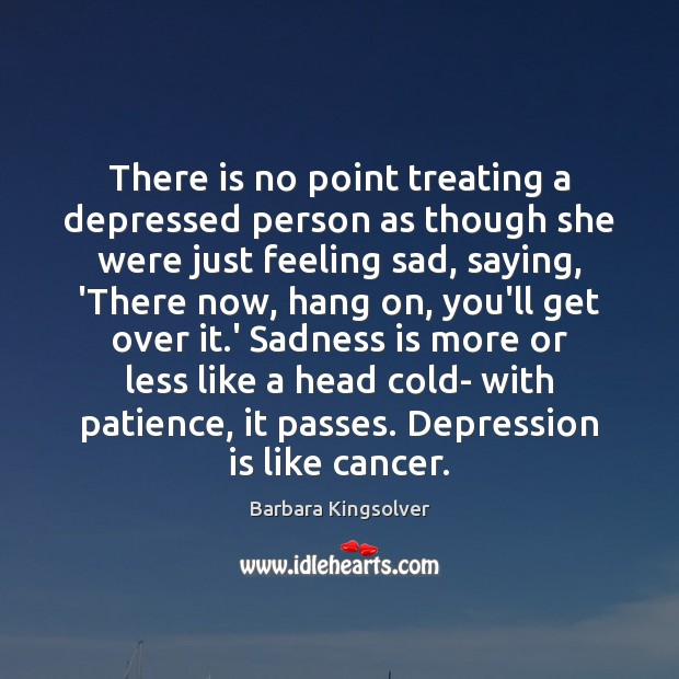 Image, There is no point treating a depressed person as though she were