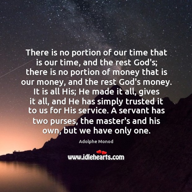 Image, There is no portion of our time that is our time, and