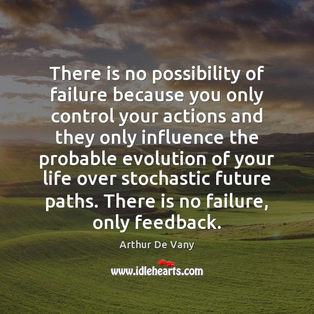 Image, There is no possibility of failure because you only control your actions
