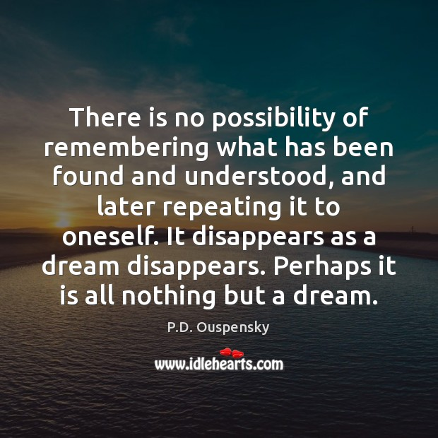 There is no possibility of remembering what has been found and understood, Image