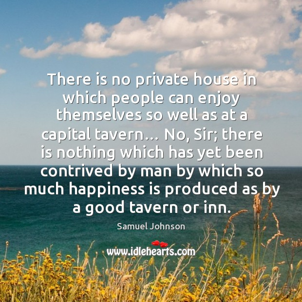 Image, There is no private house in which people can enjoy themselves so well as at a capital tavern…