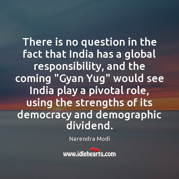 There is no question in the fact that India has a global Image