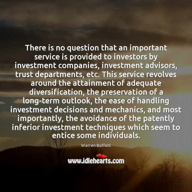 There is no question that an important service is provided to investors Image