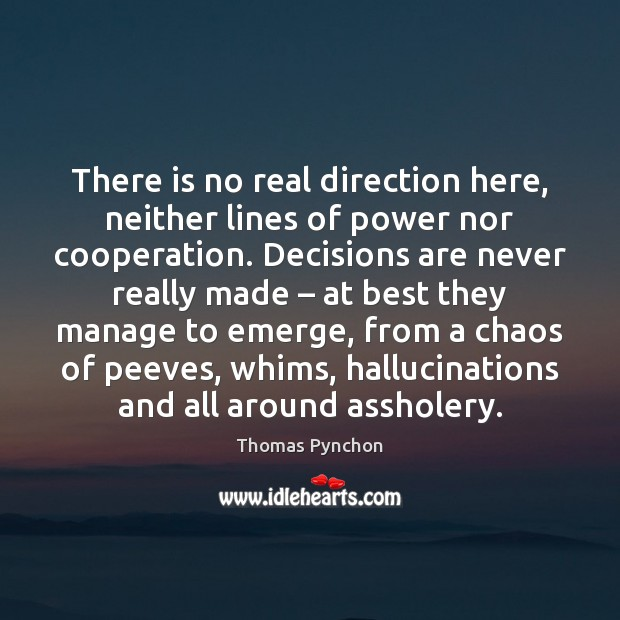 Image, There is no real direction here, neither lines of power nor cooperation.
