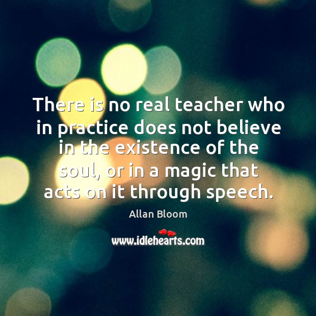 Image, There is no real teacher who in practice does not believe in the existence of the soul