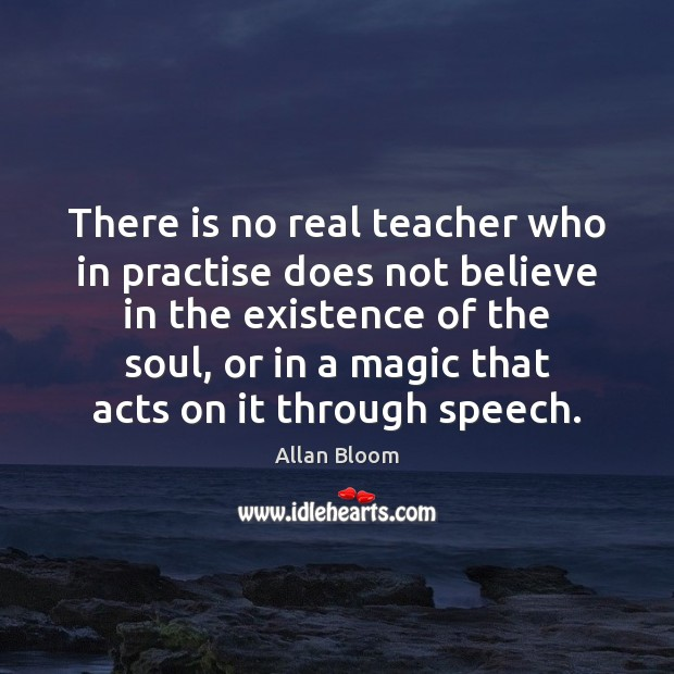 Image, There is no real teacher who in practise does not believe in