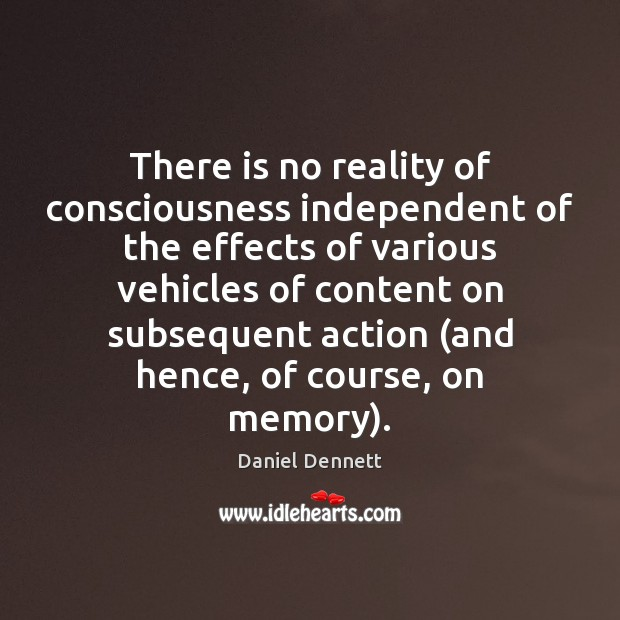 Image, There is no reality of consciousness independent of the effects of various