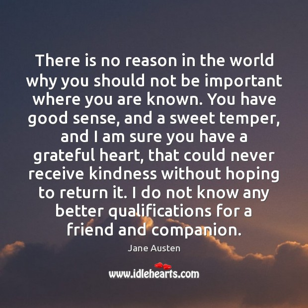There is no reason in the world why you should not be Jane Austen Picture Quote