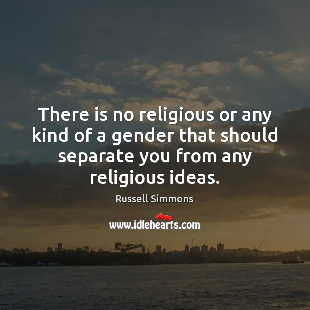 There is no religious or any kind of a gender that should Image