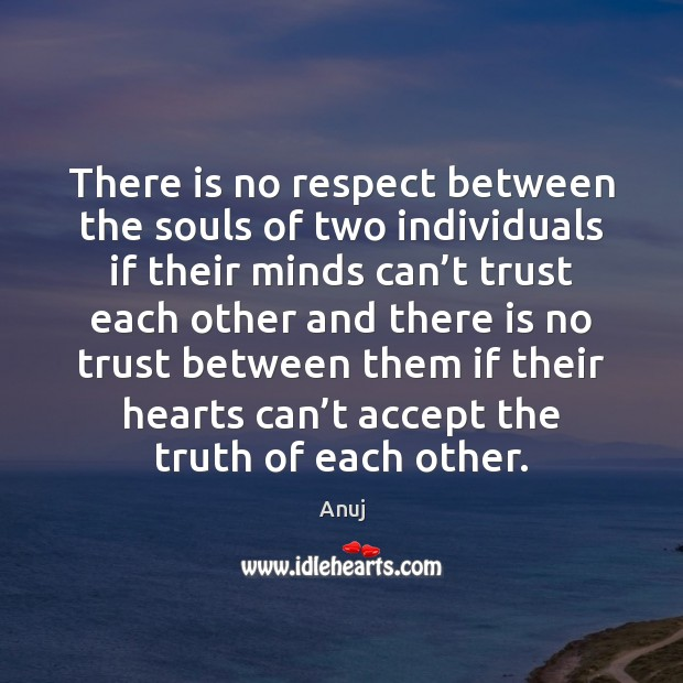 Image, There is no respect between the souls of two individuals if their