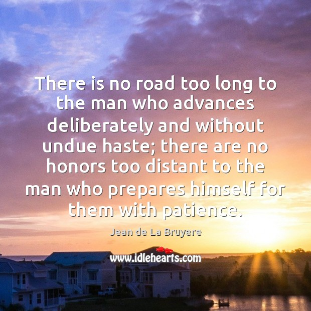 Image, There is no road too long to the man who advances deliberately