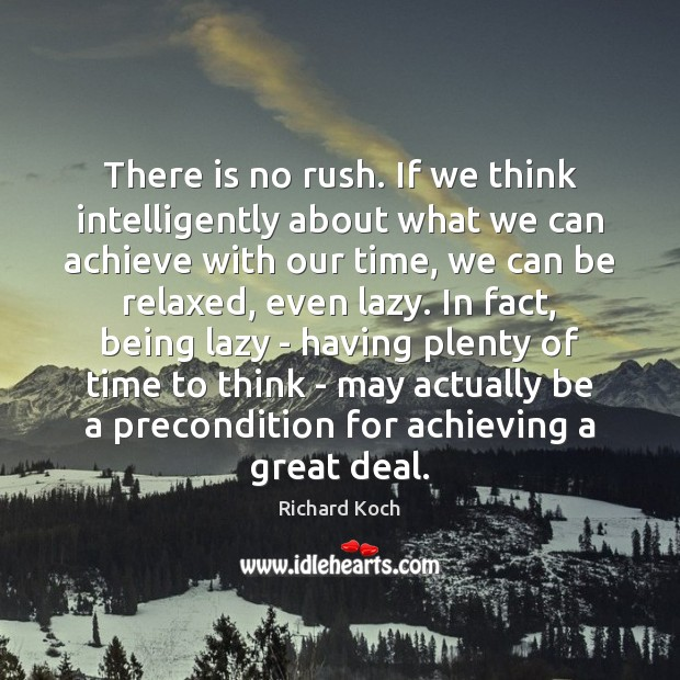 Image, There is no rush. If we think intelligently about what we can